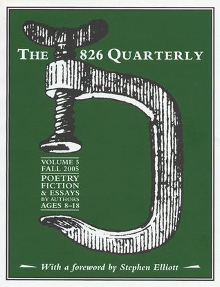 The 826 Quarterly, Volume 5