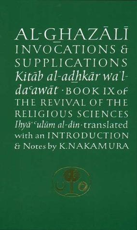 Al-Ghazali on Invocations and Supplications by Abu Hamid Al-Ghazali