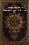Classification of Knowledge in Islam by Osman Bakar
