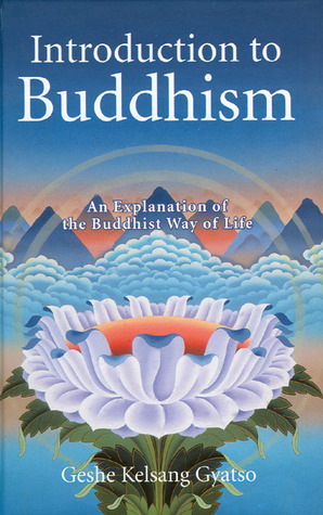 Introduction to Buddhism by Kelsang Gyatso