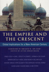The Empire and the Crescent: Global Implications for a New American Century