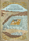 From the Two Holy Sanctuaries: A Hajj Journal