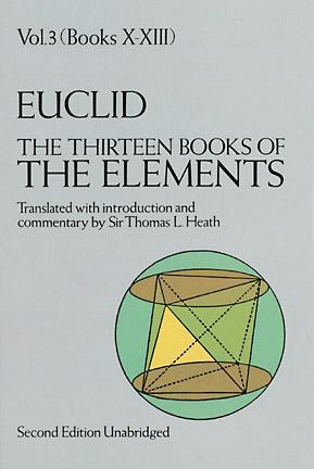 The Thirteen Books of Euclids Elements, Books 10 - 13(The Elements 3)