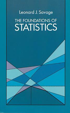 The Foundations of Statistics by Leonard J. Savage