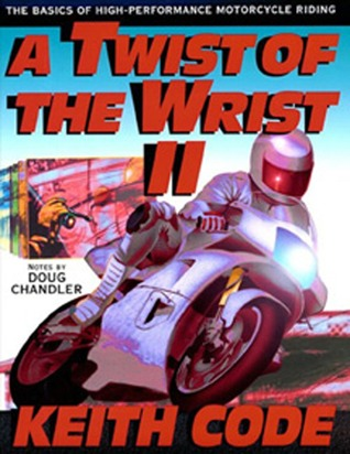 A Twist of the Wrist II: The Basics of High Performance Motorcycle Riding
