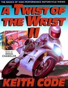 A Twist of the Wrist II by Keith Code