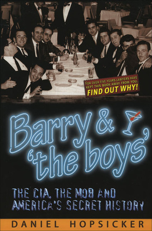 Barry 'the Boys': The CIA, the Mob and America's Secret History