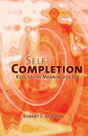 Self-Completion: Keys to the Meaningful Life