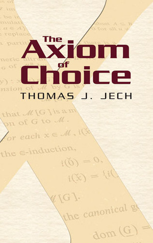 The Axiom of Choice par Thomas J. Jech