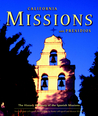 California Missions and Presidios: The History and Beauty of the Spanish Missions