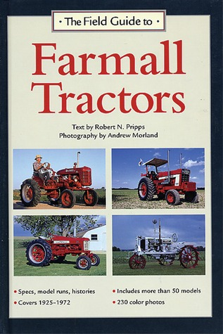 The Field Guide to Farmall Tractors by Robert N. Pripps