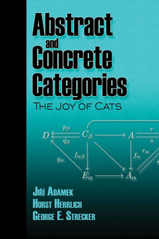 Abstract and Concrete Categories: The Joy of Cats