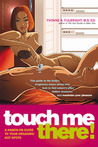 Touch Me There!: A Hands-On Guide to Your Orgasmic Hot Spots