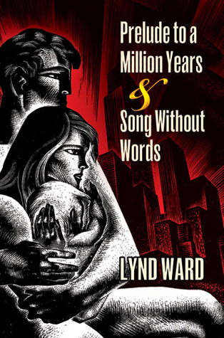 Prelude to a Million Years and Song Without Words: Two Graphic Novels