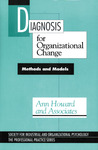Diagnosis for Organizational Change: Methods and Models