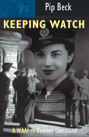 Keeping Watch: A WAAF in Bomber Command-3rd Edition