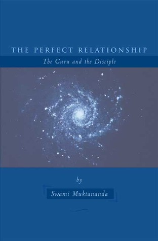 The Perfect Relationship: The Guru and the Disciple