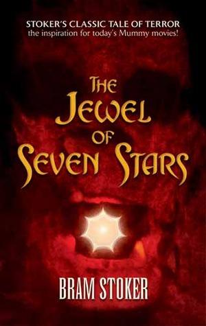 The Jewel of Seven Stars (1903) - Bram Stoker