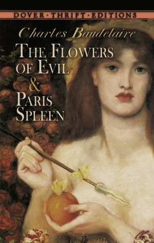 The Flowers of Evil and Paris Spleen: Selected Poems