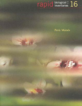 Perú: Matsés: Rapid Biological Inventories, 16