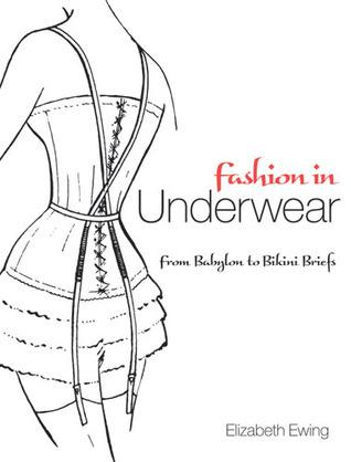 Fashion in Underwear: from Babylon to Bikini Briefs