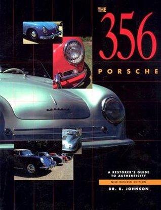 356 Porsche: A Restorer's Guide to Authenticity por B. Johnson