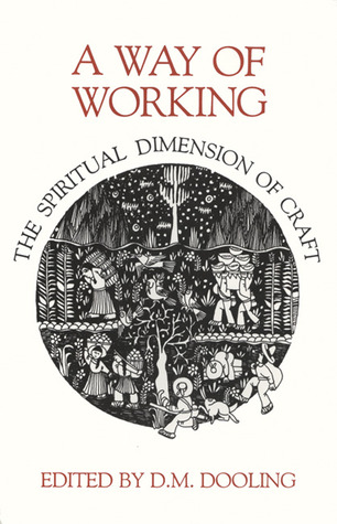 a-way-of-working-the-spiritual-dimension-of-craft