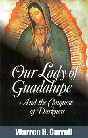 Our Lady of Guadalupe by Warren H. Carroll