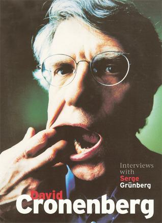 David Cronenberg: Interviews with Serge Grünberg