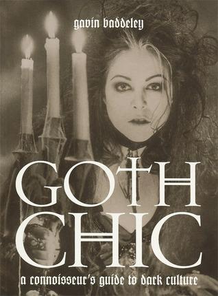 Goth Chic by Gavin Baddeley