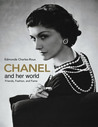 Chanel and Her World: Friends, Fashion, and Fame