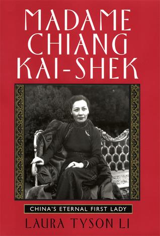Madame Chiang Kai-shek by Laura Tyson Li