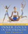 Inner Focus, Outer Strength: Using Imagery and Exericse for Health, Strength and Beauty
