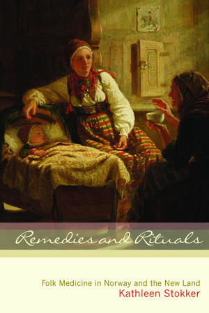 remedies-and-rituals-folk-medicine-in-norway-and-the-new-land