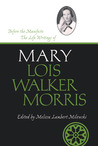 Before the Manifesto: The Life Writings of Mary Lois Walker Morris