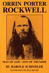 Orrin Porter Rockwell: Man of God Son of Thunder