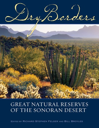 Dry Borders: Great Natural Reserves of the Sonoran Desert