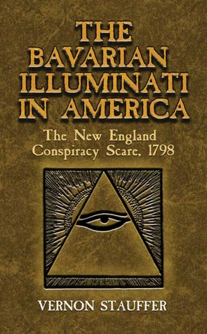 The Bavarian Illuminati in America: The New England Conspiracy Scare, 1798