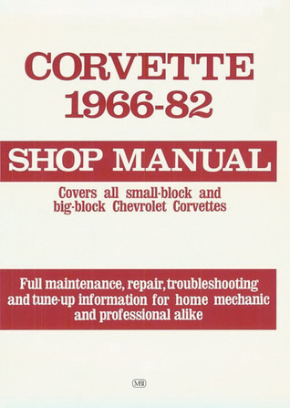 Corvette, 1966-1982: Shop Manual