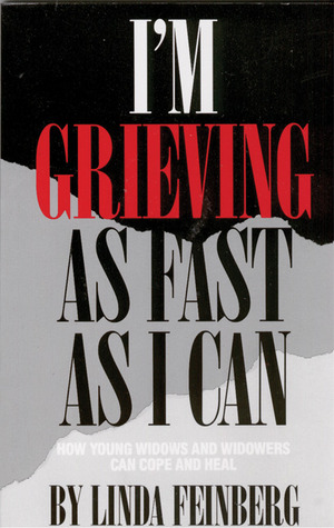 I'm Grieving as Fast as I Can by Linda Feinberg