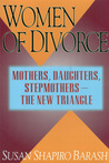 Women of Divorce: Mothers, Daughters, Stepmothers — The New Triangle