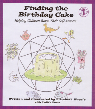 Finding the Birthday Cake: Helping Children Raise Their Self-Esteem (Let's Talk Book)