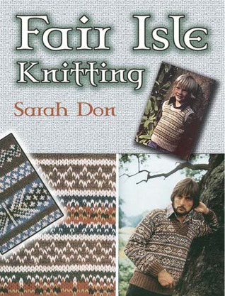 Fair Isle Knitting by Sarah Don