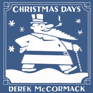 Christmas Days by Derek McCormack