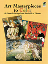 Art Masterpieces to Color: 60 Great Paintings from Botticelli to Picasso