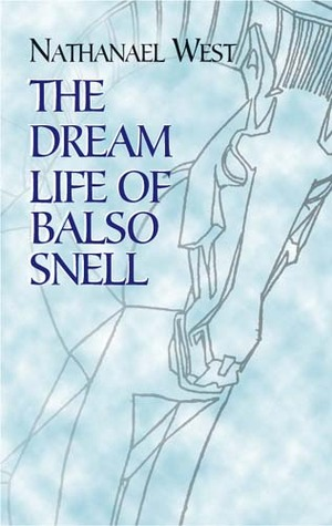 The Dream Life of Balso Snell by Nathanael West