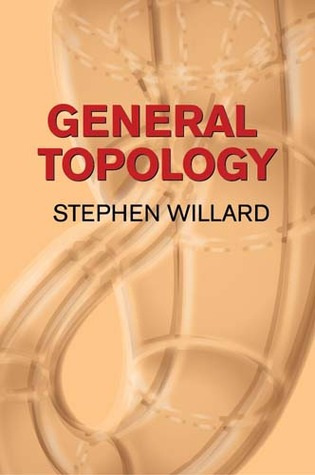 general topology by stephen willard rh goodreads com