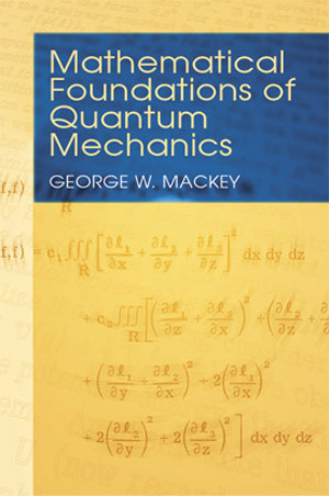 Mathematical Foundations of Quantum Mechanics
