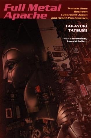 full-metal-apache-transactions-between-cyberpunk-japan-and-avant-pop-america