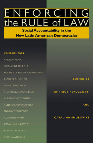 Enforcing the Rule of Law: Social Accountability in the New Latin American Democracies by Enrique Peruzzotti